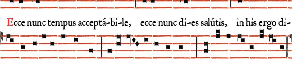 Antienne parisienne à Magnificat : Ecce nunc tempus acceptabile - Ières vêpres du Ier dimanche de Carême