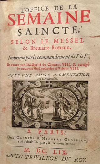 L'office de la Semaine Sainte selon le Missel & Bréviaire Romain - Paris, Clopejau 1659